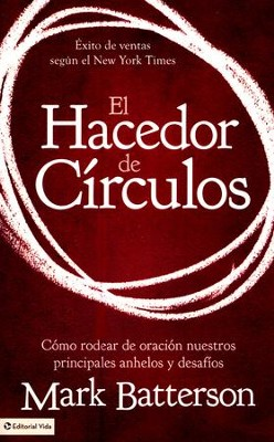 El Hacedor de Círculos  (The Circle Maker)  -     By: Mark Batterson