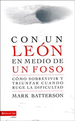 Con un León en Medio de un Foso  (In a Pit with a Lion on a Snowy Day)  -     By: Mark Batterson