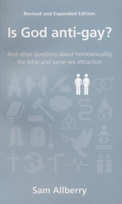 Is God Anti-Gay?  -     By: Sam Allberry