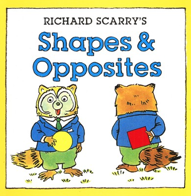 Richard Scarry's Shapes & Opposites  -     By: Richard Scarry