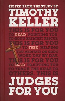 Judges For You: To Read, To Feed, To Lead   -     By: Timothy Keller