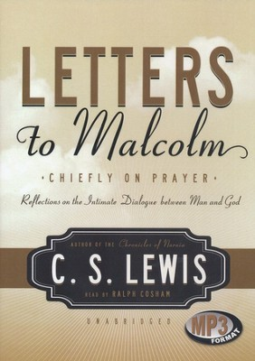 Letters to Malcolm: Chiefly on Prayer, Audiobook on MP3  -     By: C.S. Lewis