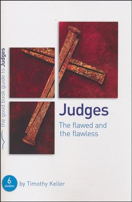 Judges: The Flawed and the Flawless  -     By: Timothy Keller