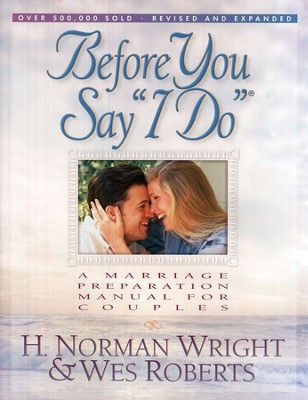 Before You Say I Do, Revised and Expanded   -     By: H. Norman Wright, Wes Roberts