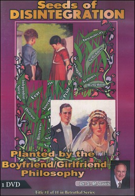 Seeds of Disintegration Planted by the Boyfriend/Girlfriend Philosophy DVD  -     By: Dr. S.M. Davis