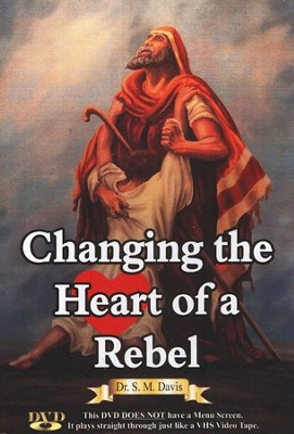 Changing the Heart of a Rebel DVD   -     By: Dr. S.M. Davis