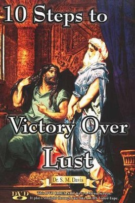 10 Steps to Victory Over Lust DVD   -     By: Dr. S.M. Davis