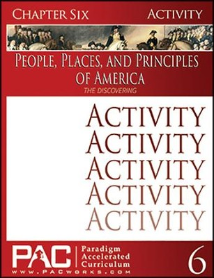 The People, Places and Principles of America; Chapter Six Activities  -