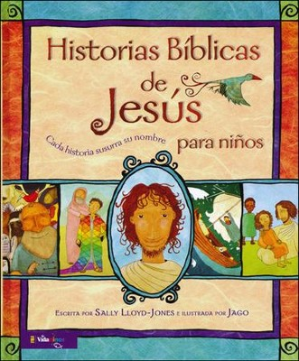 Historias Bíblicas de Jesús para Niños  (The Jesus Storybook Bible)  -     By: Sally Lloyd-Jones