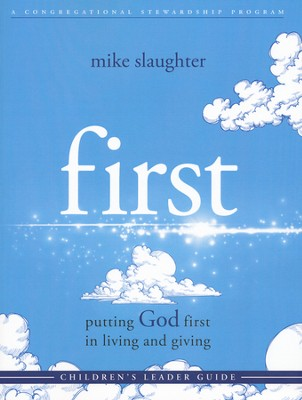 first: Putting God first in Living and Giving - Children's Study  -     By: Mike Slaughter