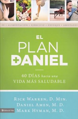 El plan Daniel: 40 dias hacia una vida mus saludable - Spanish  -     By: Rick Warren D.Min., Daniel Amen M.D., Mark Hyman M.D.