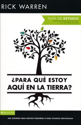 ¿Para Qué Estoy Aquí en la Tierra? Guia  (What On Earth Am I Here For? Study Guide)  -     By: Rick Warren