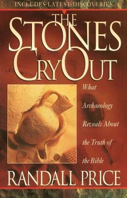 The Stones Cry Out: What Archaeology Reveals About the Truth of the Bible  -     By: Randall Price