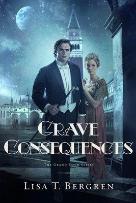 Grave Consequences, Grand Tour Series #2   -     By: Lisa T. Bergren