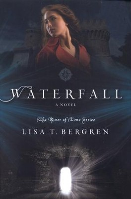 Waterfall, River of Time Series #1    -     By: Lisa Bergren