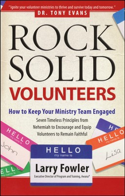Rock Solid Volunteers: Keep Your Ministry Team Engaged  -     By: Larry Fowler