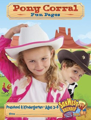 SonWest Roundup: Pony Corral Fun Pages - Ages 3 to 6 / Preschool & Kindergarten  -