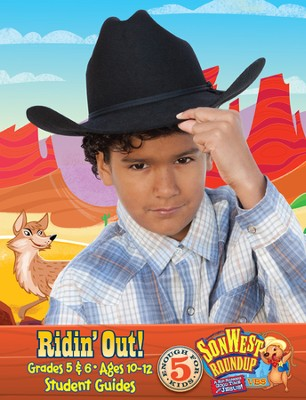 SonWest Roundup: Ridin' Out! - Ages 10 to 12 / Grades 5 & 6  -