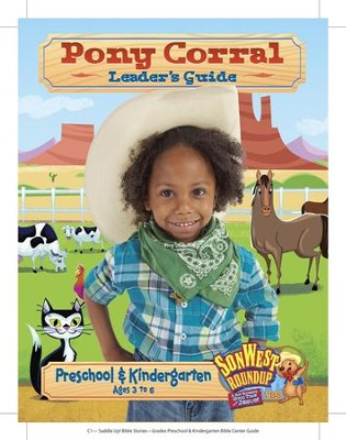SonWest Roundup: Pony Corral Leader's Guide - Ages 3 to 6 / Preschool & Kindergarten  -