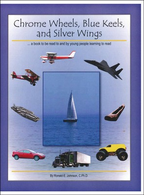 Chrome Wheels, Blue Keels, and Silver Wings   -     By: Ronald E. Johnson Ph.D.