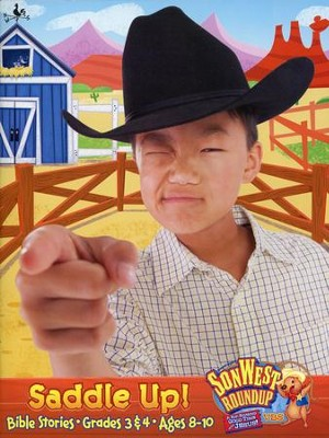 SonWest Roundup: Saddle Up! Bible Stories - Ages 8 to 10 / Grades 3 & 4  -