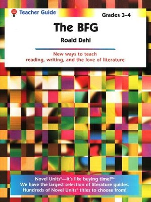 The BFG, Novel Units Teacher's Guide, Grades 3-4   -     By: Roald Dahl