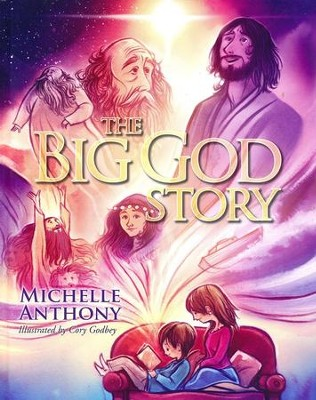 The Big God Story  -     By: Michelle Anthony