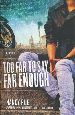 Too Far to Say Far Enough, Reluctant Prophet Series #3   -     By: Nancy Rue