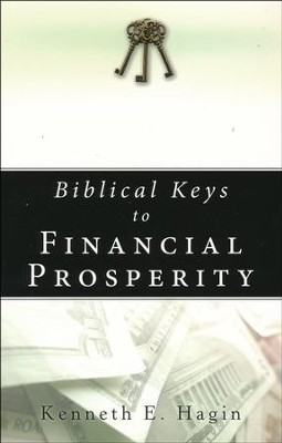 Biblical Keys to Financial Prosperity   -     By: Kenneth E. Hagin