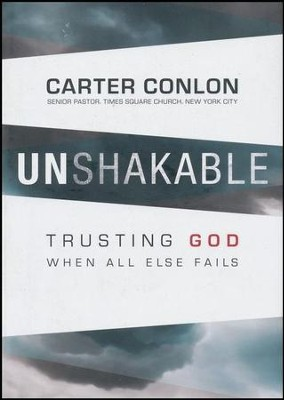 Unshakable: Trusting God When All Else Fails  -     By: Carter Conlon