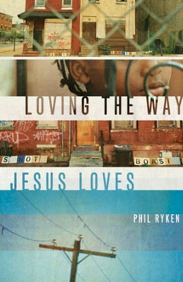 Loving the Way Jesus Loves - eBook   -     By: Philip Ryken