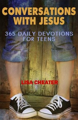 Conversations With Jesus: 365 Daily Devotions for Teens  -     By: Lisa Cheater