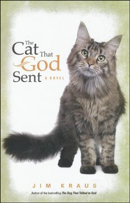 The Cat That God Sent  -     By: Jim Kraus