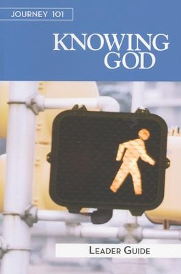 Journey 101: Knowing God, Leader Guide    -     By: Carol Cartmill, Jeff Kirby, Michelle Kirby