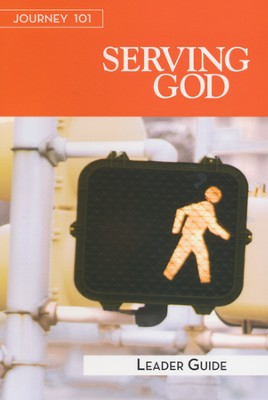 Journey 101: Serving God, Leader Guide    -     By: Carol Cartmill, Jeff Kirby, Michelle Kirby