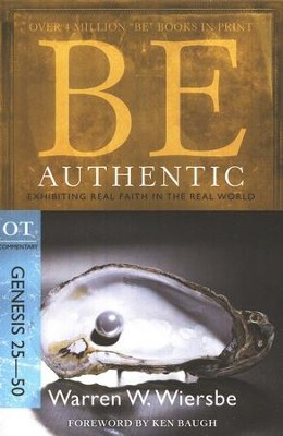 Be Authentic (Genesis 25-50)   -     By: Warren W. Wiersbe