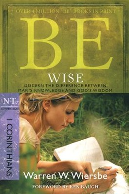 Be Wise (1 Corinthians)  -     By: Warren W. Wiersbe