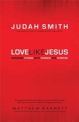 Love Like Jesus: Reaching Others with Passion and Purpose  -     By: Judah Smith