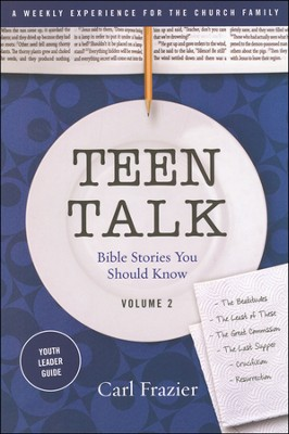 Table Talk Volume 2 - Bible Stories You Should Know - Teen Talk Youth Leader Guide  -     By: Carl Frazier