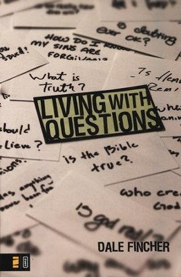 Living with Questions   -     By: Dale Fincher