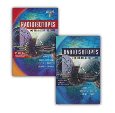 Radioisotopes and the Age of the Earth, volumes 1 & 2   -     By: Larry Vardiman, Andrew Snelling, Eugene Chaffin