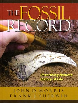 The Fossil Record: Unearthing Nature's History of Life  -     By: John Morris, Frank Sherwin