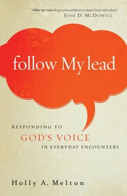 Follow My Lead: Responding to God's Voice in Everyday Encounters  -     By: Holly A. Melton