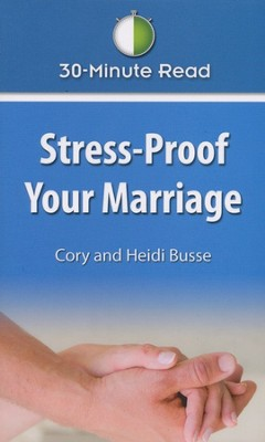 Stress-Proof Your Marriage  -     By: Cory Busse, Heidi Busse