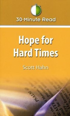 Hope for Hard Times  -     By: Scott Hahn