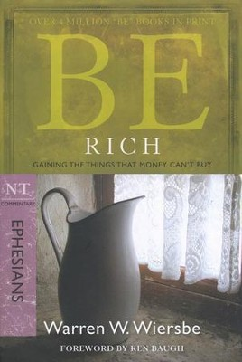 Be Rich (Ephesians), Repackaged  -     By: Warren W. Wiersbe