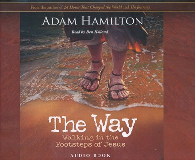 The Way: Walking in the Footsteps of Jesus  Audiobook CD  -     By: Adam Hamilton