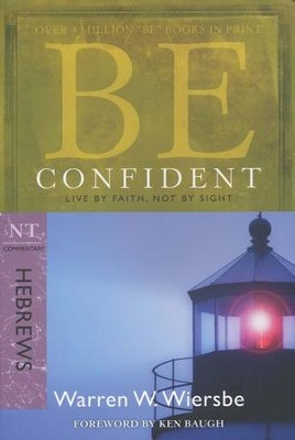 Be Confident (Hebrews), Repackaged  -     By: Warren W. Wiersbe