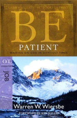 Be Patient ( Job)  -     By: Warren W. Wiersbe