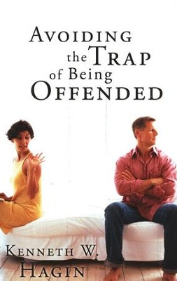 Avoiding The Trap Of Being Offended  -     By: Kenneth Hagin